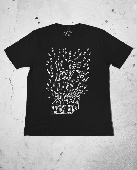 Front of Too Lazy Regular Cut T Shirt by Mark Christopher Breed